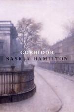 By Saskia Hamilton Corridor: Poems - Saskia Hamilton