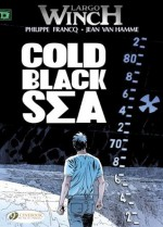 Cold Black Sea: Largo Winch (Volume 13) - Jean Van Hamme, Philippe Francq