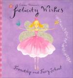 Friendship and Fairyschool (Felicity Wishes) - Emma Thomson