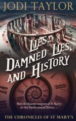 Lies, Damned Lies, and History (The Chronicles of St. Mary's Series) - Jodi Taylor