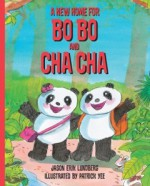 A New Home for Bo Bo and Cha Cha - Jason Erik Lundberg, Patrick Yee