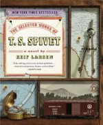 The Selected Works of T. S. Spivet Publisher: Penguin (Non-Classics); Reprint edition - Reif Larsen