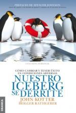 Nuestro Iceberg Se Derrite - John Kotter, Holger Rathgeber