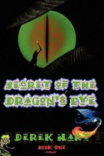 Secret of the Dragon's Eye: Book One - Derek Hart