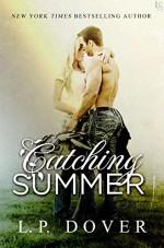 Catching Summer: A Second Chances Novel - L.P. Dover