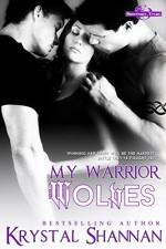My Warrior Wolves (A Werewolf Shifter Romance) (Sanctuary, Texas Book 4) - Krystal Shannan