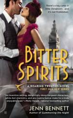 Bitter Spirits: Bitter Spirits Series, Book 1 (Roaring Twenties) - Jenn Bennett