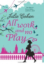 All Work and No Play - Julie Cohen