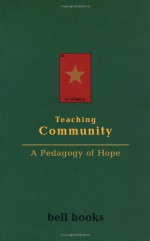 Teaching Community: A Pedagogy of Hope - Bell Hooks
