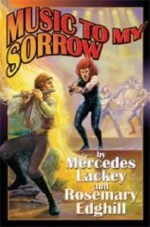 Music to My Sorrow - Mercedes Lackey, Rosemary Edghill