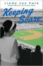 Keeping Score - Linda Sue Park