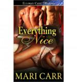 Everything Nice - Mari Carr