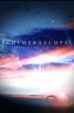 Chimerascope - Douglas Smith