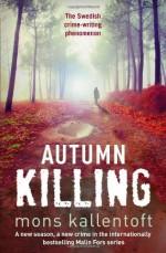 Autumn Killing - Mons Kallentoft, Neil Smith