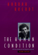 The Human Condition - Hannah Arendt, Margaret Canovan