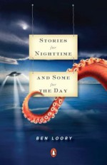 Stories for Nighttime and Some for the Day - Ben Loory