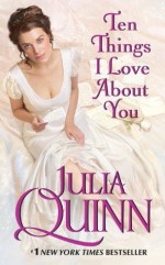 Ten Things I Love About You - Julia Quinn
