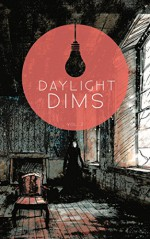 Daylight Dims: Volume Two - Christine Morgan, Jason Parent, Stanley G. Webb, Sander W. Zulauf, R.K. Kombrinck, Dale Elster, Kristopher Mallory