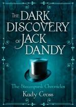 The Dark Discovery of Jack Dandy - Kady Cross