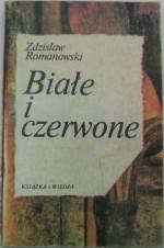 Białe i czerwone - Zdzisław Romanowski