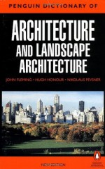 The Penguin Dictionary of Architecture and Landscape Architecture - John Fleming, Hugh Honour, Nikolaus Pevsner