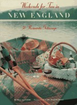 Weekends for Two in New England: 50 Romantic Getaways - Bill Gleeson, Cary Hazlegrove