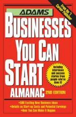 Adams Businesses You Can Start Almanac - Editors Of Adams Media