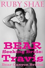 Bear Seeking Bride: Travis: (BBW Mail Order Bride Paranormal Shape Shifter Romance) (Bear Canyon Brides Book 1) - Ruby Shae