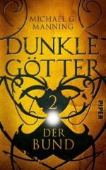 Der Bund: Dunkle Götter 2 (German Edition) - Michael G. Manning, Jürgen Langowski