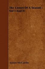 The Comet of a Season - Vol I and II - Justin McCarthy