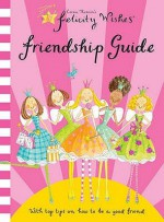 Felicity Wishes Friendship Guide (Felicity Wishes) - Emma Thomson