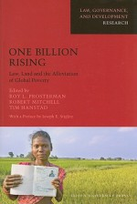 One Billion Rising: Law, Land and the Alleviation of Global Poverty - Roy Prosterman, Robert Mitchell, Timothy Hanstad
