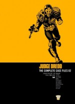 Judge Dredd: The Complete Case Files 02 - Dave Gibbons, Brenden McCarthy, Chris Lowder, Mike McMahon, Pat Mills, Brett Ewins, Ron Smith, Garry Leach, Brian Bolland, John Wagner