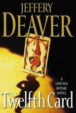 The Twelfth Card - Jeffery Deaver