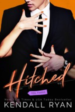 Hitched: Volume Three - Kendall Ryan