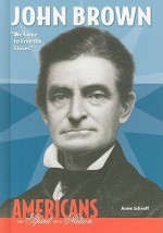 John Brown: We Came to Free the Slaves - Anne Schraff
