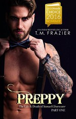 Preppy: The Life and Death of Samuel Clearwater, Part One - T.M. Frazier