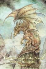 From the Dragon Lord's Library: Volume 2 - Nicole Petit, Patricia S. Bowne, S.H. Mansouri, Silas Green, Rose Taylor, Edward Ahern, Elizabeth Hopkinson, Gregg Chamberlain, Sylvia Downes, Sue Pettit, Liam Hogan