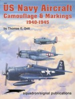 US Navy Aircraft Camouflage & Markings 1940-1945 - Thomas E. Doll, Don Greer