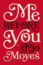 Me Before You - Jojo Moyes