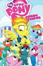 My Little Pony: Friends Forever, Vol. 3 - Christina Rice, Tony Fleecs, Agnes Garbowska, Brenda Hickey, Jay P. Fosgitt, Amy Mebberson, Ted Anderson, Barbara Kesel