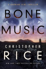 Bone Music - Christopher Rice