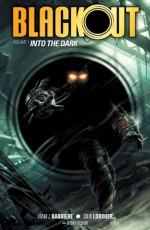 Blackout Volume 1: Into the Dark - Frank J. Barbiere, Colin Lorimer, Micah Kaneshiro