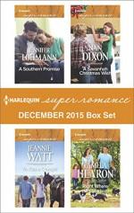 Harlequin Superromance December 2015 Box Set: A Southern PromiseTo Kiss a CowgirlA Savannah Christmas WishRight Where We Started - Jennifer Lohmann, Jeannie Watt, Nan Dixon, Pamela Hearon