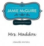 Mrs. Maddox - Jamie McGuire