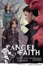 Angel & Faith: Family Reunion - Christos Gage, Rebekah Isaacs, Lee Garbett, David Lapham, Joss Whedon