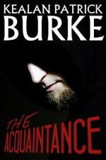 The Acquaintance - Kealan Patrick Burke