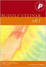 Art: An Introductory Reader - Rudolf Steiner