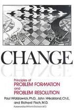 Change: Principles of Problem Formation and Problem Resolution - Paul Watzlawick, John H. Weakland, Richard Fisch