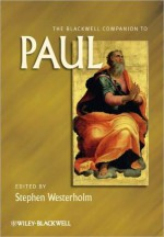 The Blackwell Companion to Paul - Stephen Westerholm